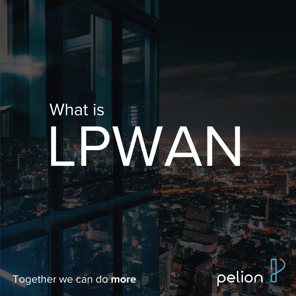 What is LPWAN? Low Power Wide Area Network Technology