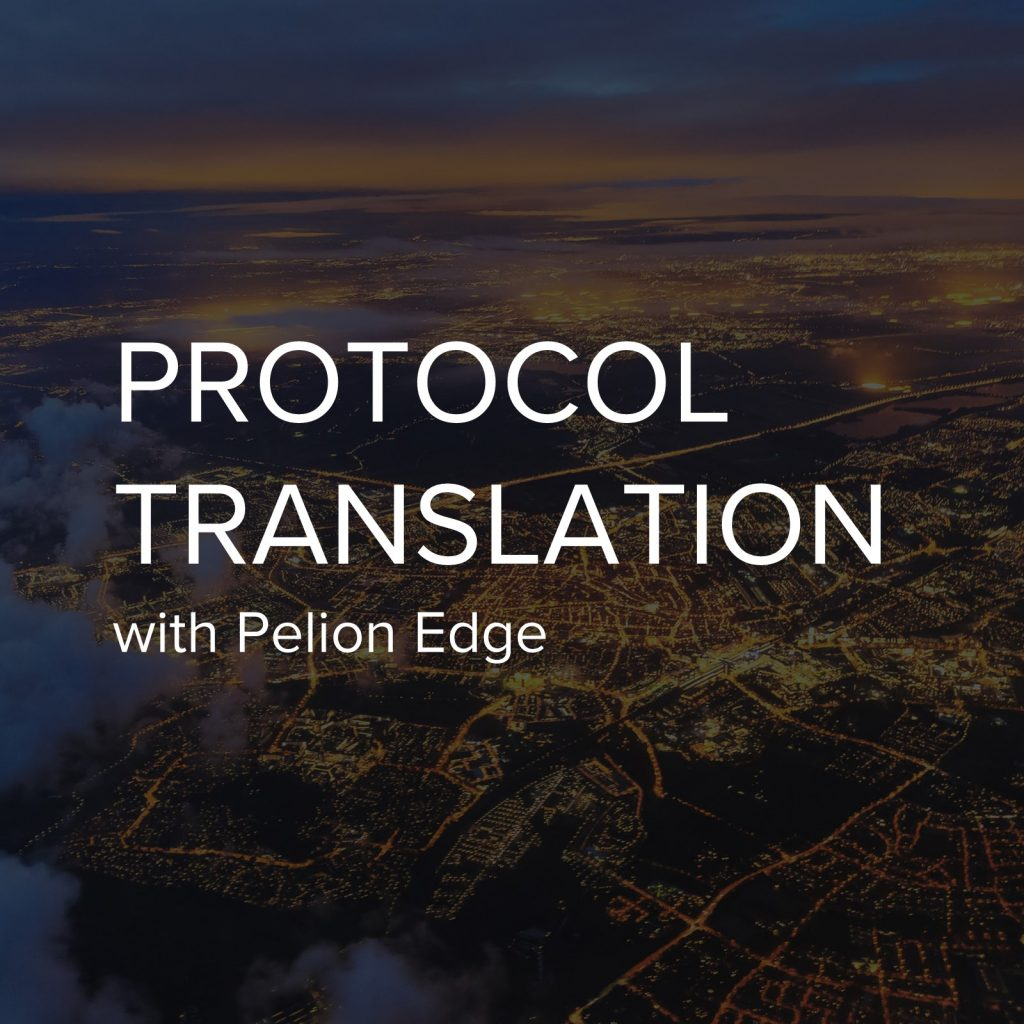 Introduction to Protocol Translation with Pelion Edge